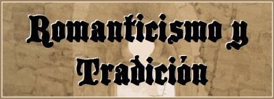 Romanticismo y Tradición