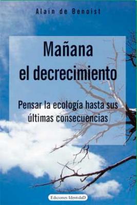 """Novo libro de Alain de Benoist: """"MAÑANA, EL DECRECIMIENTO"""""""